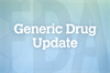 Generic Version of Adcirca Now Available for Pulmonary Arterial Hypertension
